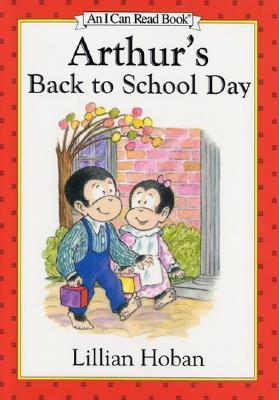 Arthurs Back to School Day  by  Lillian Hoban