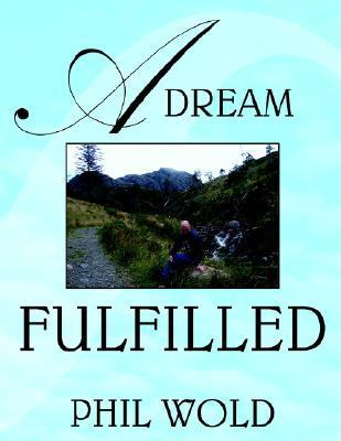 A Dream Fulfilled  by  Phil Wold