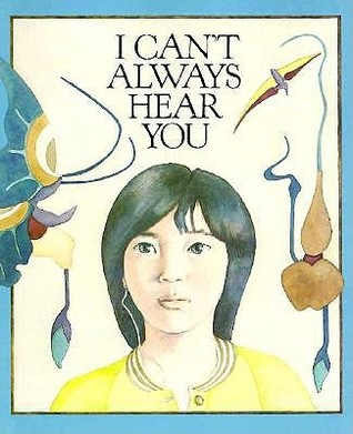 I Cant Always Hear You  by  Joy Zelonky