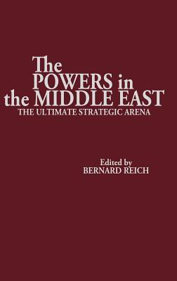 The Powers in the Middle East: The Ultimate Strategic Arena Unknown