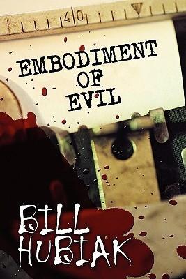 Embodiment of Evil Bill Hubiak