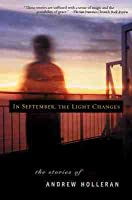 In September, the Light Changes - Signed Edition: The Stories of Andrew Holleran Andrew Holleran