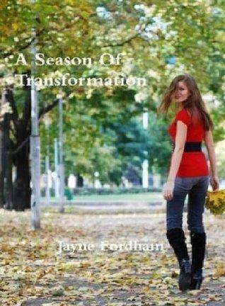 A Season of Transformation  by  Lauren Murphy
