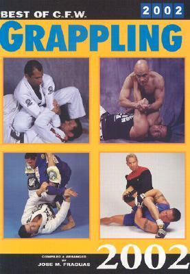 Best of C.F.W. Grappling  by  Jose M. Fraguas