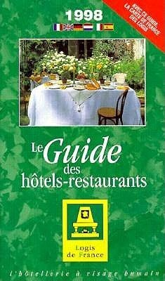 Guide Des Hotels-Restaurants Logis De France  by  Federation Nationale Des Logis De France