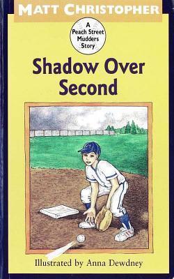Shadow Over Second: A Peach Street Mudders Story Matt Christopher