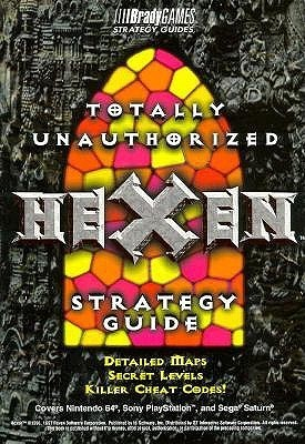 Hexen--Totally Unauthorized  by  BradyGames