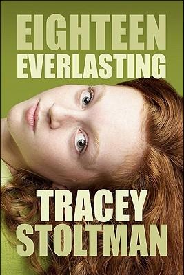 Eighteen Everlasting  by  Tracey Stoltman