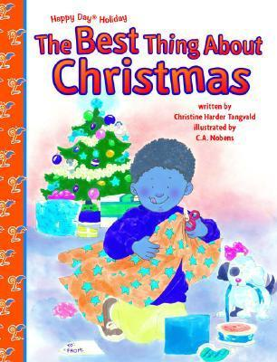 Best Thing about Christmas Happy Day Book  by  Christine Harder Tangvald