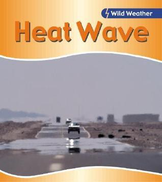 Heat Wave  by  Catherine Chambers