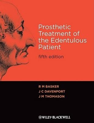 Prosthetic Treatment Of The Edentulous Patient R.M. Basker
