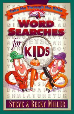Take Me Through the Bible: Word Searches for Kids Becky Miller