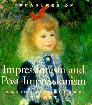 Treasures Of Impressionsim And Post Impressionism:  National Gallery Of Art  by  Florence E. Coman