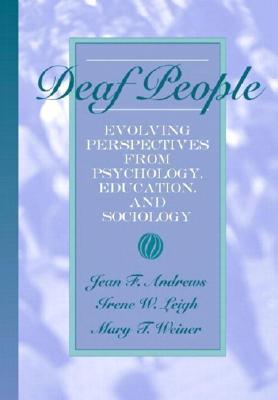 Deaf People: Evolving Perspectives From Psychology, Education And Sociology  by  Jean F. Andrews