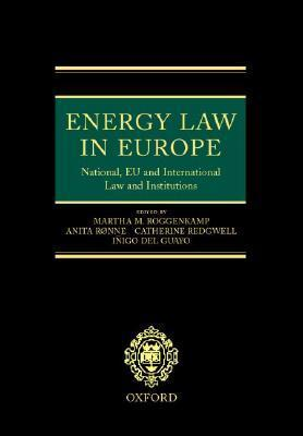 Energy Law In Europe: National, Eu And International Law And Institutions Martha M. Roggenkamp