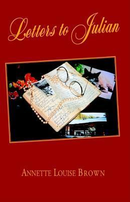 Letters to Julian Annette Louise Brown