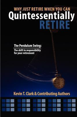 Why Just Retire When You Can Quintessentially Retire Kevin Clark