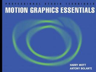 Motion Graphics Essentials  by  Harry Mott