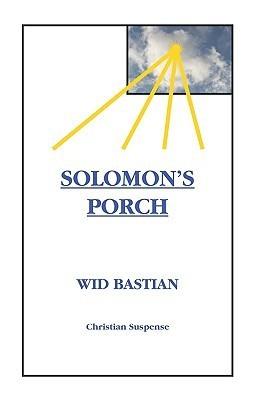 Solomons Porch  by  Wid Bastian