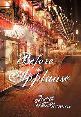 Before the Applause  by  Judith McGuinness