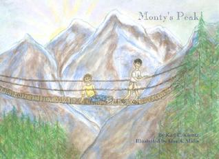 Montys Peak: A Journey of Light, Love, and Forgiveness  by  Karl C. Klontz