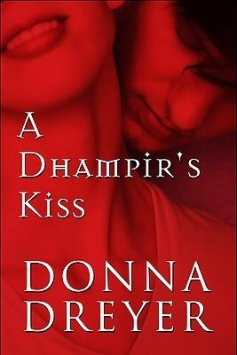 A Dhampirs Kiss  by  Donna Dreyer