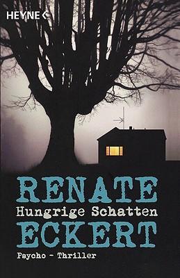 Hungrige Schatten  by  Renate Eckert