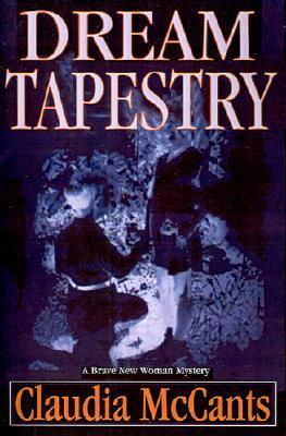 Dream Tapestry Claudia McCants
