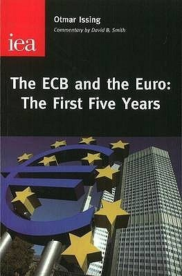 The Ecb and the Euro: The First Five Years Otmar Issing