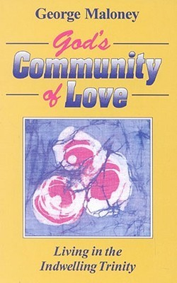 Gods Community Of Love  by  George A. Maloney