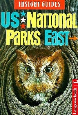 Insight Guide US National Parks East  by  John Gattuso