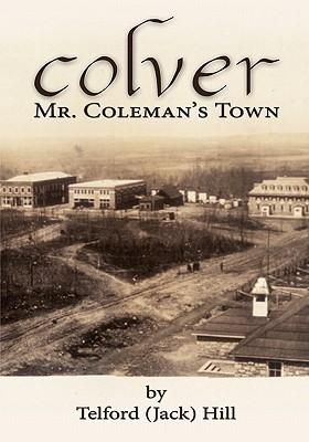 Colver: Mr. Colemans Town Jack Hill