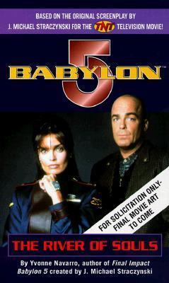 Babylon 5: River of Souls Yvonne Navarro
