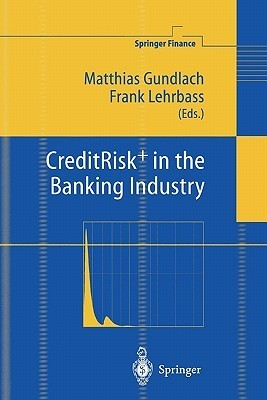 Creditrisk+ in the Banking Industry  by  Matthias Gundlach