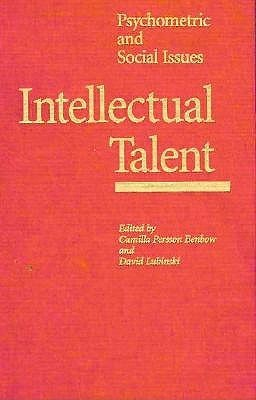 Intellectual Talent: Psychometric and Social Issues  by  Camilla P. Benbow