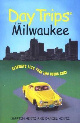 Daytrips from Milwaukee Martin Hintz