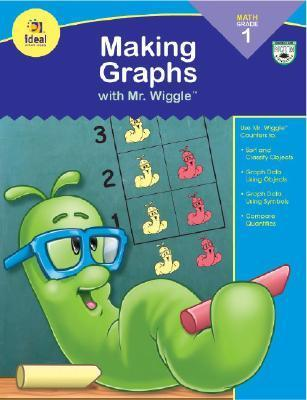 Making Graphs with Mr. Wiggle, Grade 1 School Specialty Publishing