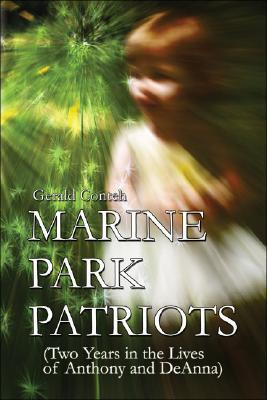 Marine Park Patriots: Two Years in the Lives of Anthony and Deanna  by  Gerald Conteh
