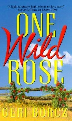One Wild Rose Geri Borcz