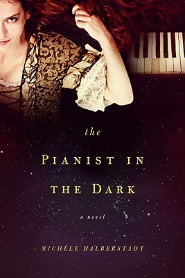 The Pianist in the Dark: A Novel  by  Michele Halberstadt