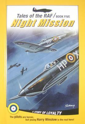 Tales of the RAF: Night Mission  by  Don Patterson