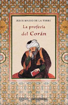 La Profecia del Coran Jesús Maeso de la Torre