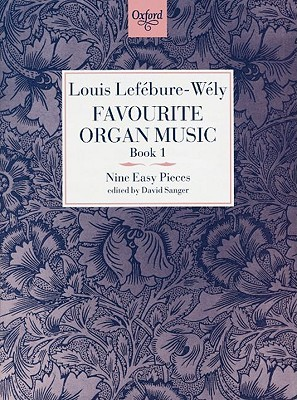 Favourite Organ Music Book 1: Nine Easy Pieces Louis James Alfred Lefebure-Wely