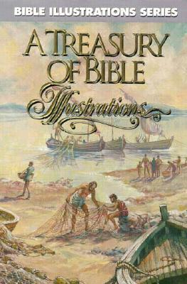 A Treasury Of Bible Illustrations (Bible Illustrations Series)  by  Spiros Zodhiates