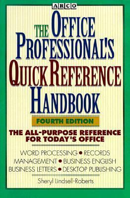 Office Professionals Quick Reference Handbook  by  Sheryl Lindsell-Roberts
