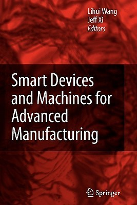 Smart Devices and Machines for Advanced Manufacturing Lihui Wang