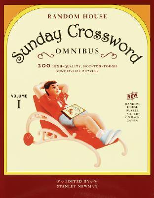 Random House Sunday Crossword Omnibus, Volume 1  by  Stanley Newman