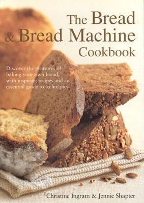 The Bread And Bread Machine Cookbook  by  Christine Ingram