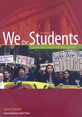 We the Students: Supreme Court Cases For and About Students  by  Jamin B. Raskin