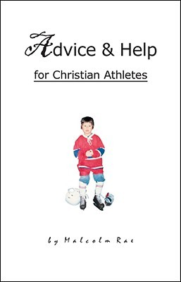 Advice & Help for Christian Athletes  by  Malcolm Rae